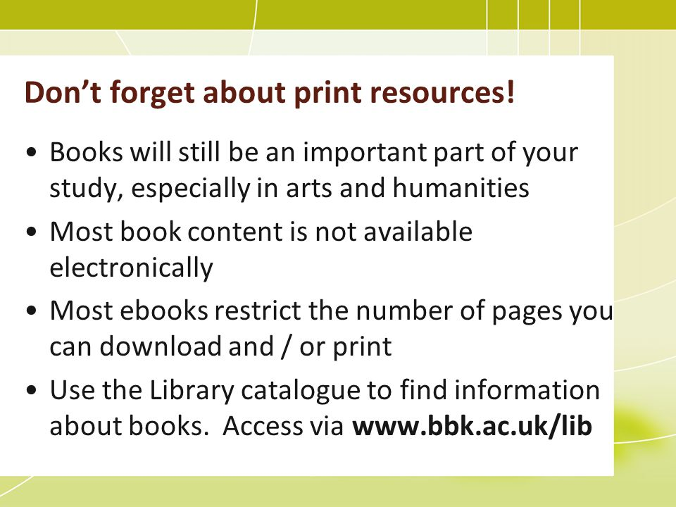 Don't forget about print resources.