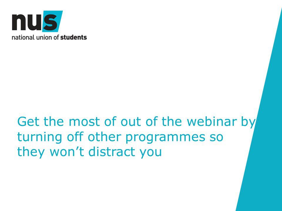 Next steps Briefing Survey Next webinar: 19 th June 2014, 12:00-13:00 'Student Opportunities aren't political?'