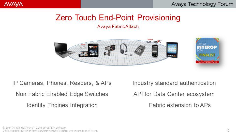 15 Zero Touch End-Point Provisioning © 2014 Avaya Inc.