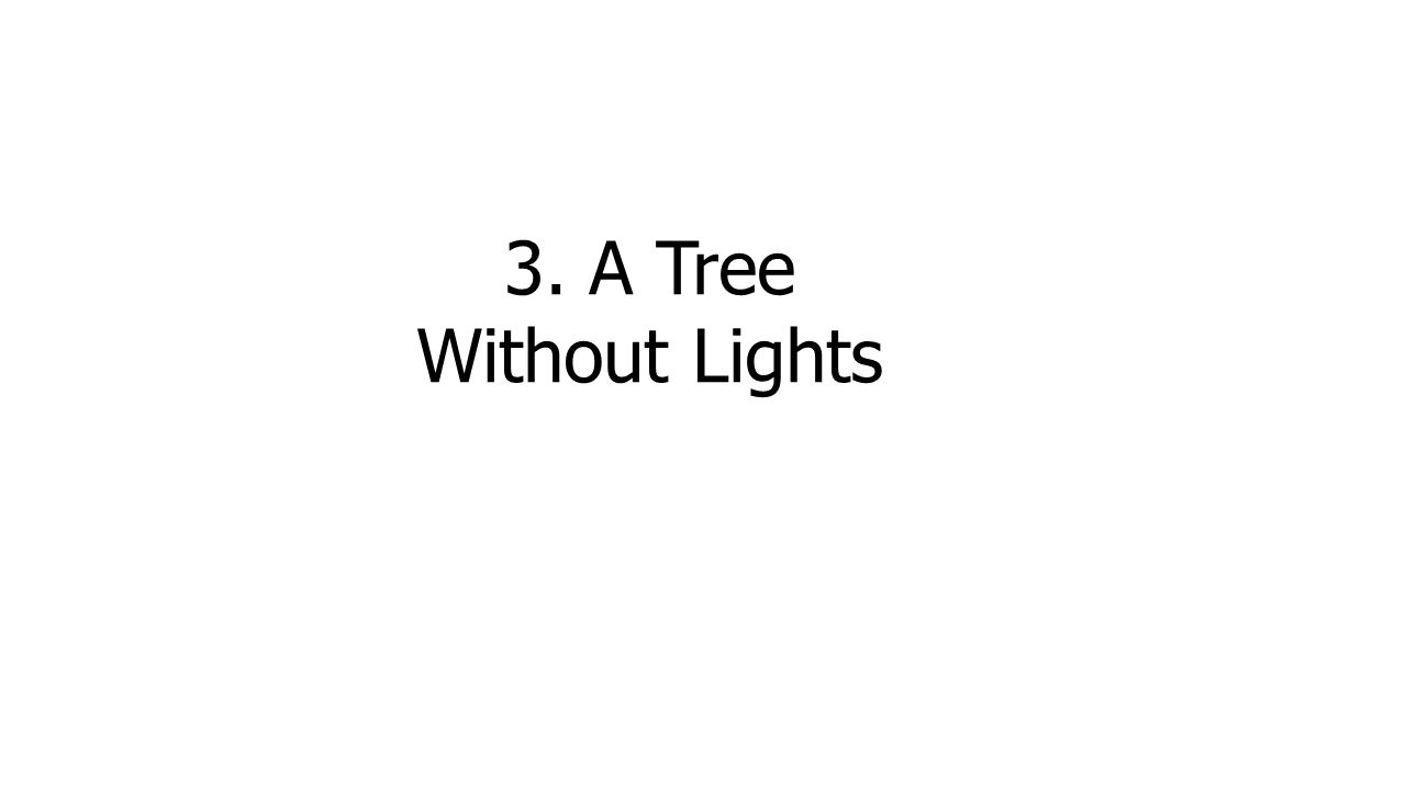 3. A Tree Without Lights