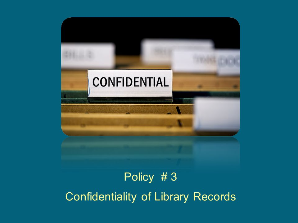 Policy # 3 Confidentiality of Library Records