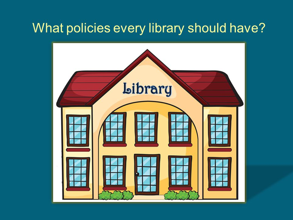 What policies every library should have