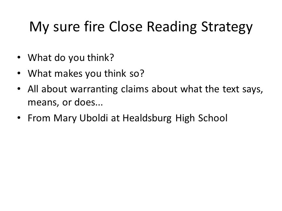 My sure fire Close Reading Strategy What do you think.