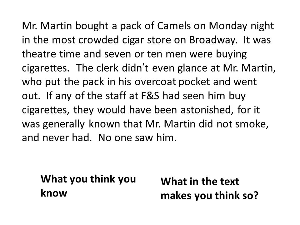 Mr. Martin bought a pack of Camels on Monday night in the most crowded cigar store on Broadway.
