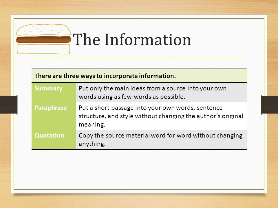 There are three ways to incorporate information.