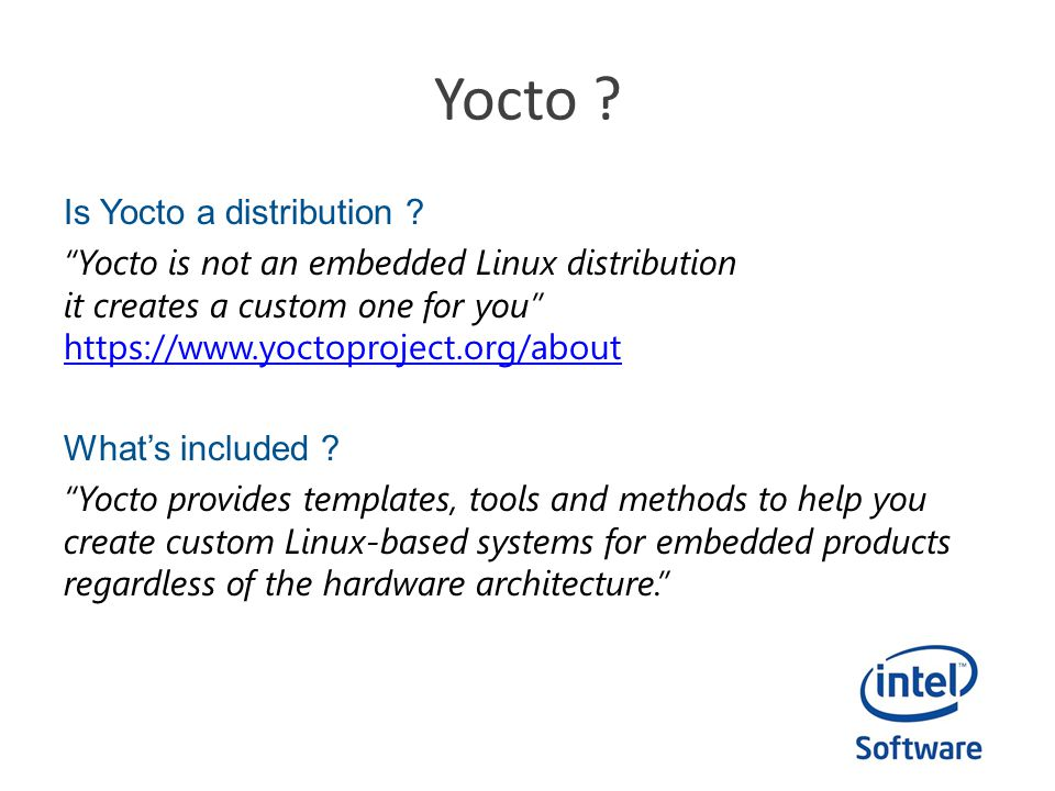 Rebuild (with) Yocto Prepackaged images Yocto for Galileo comes with several prepackaged images you can download and boot from using a microSD card.