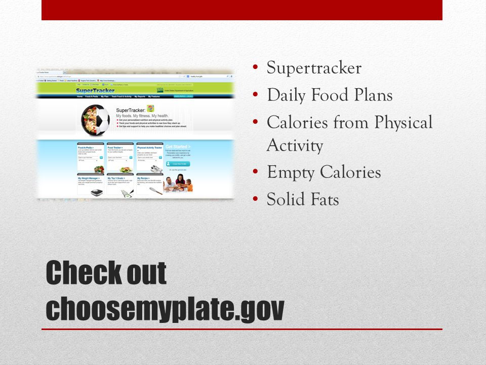 Check out choosemyplate.gov Supertracker Daily Food Plans Calories from Physical Activity Empty Calories Solid Fats