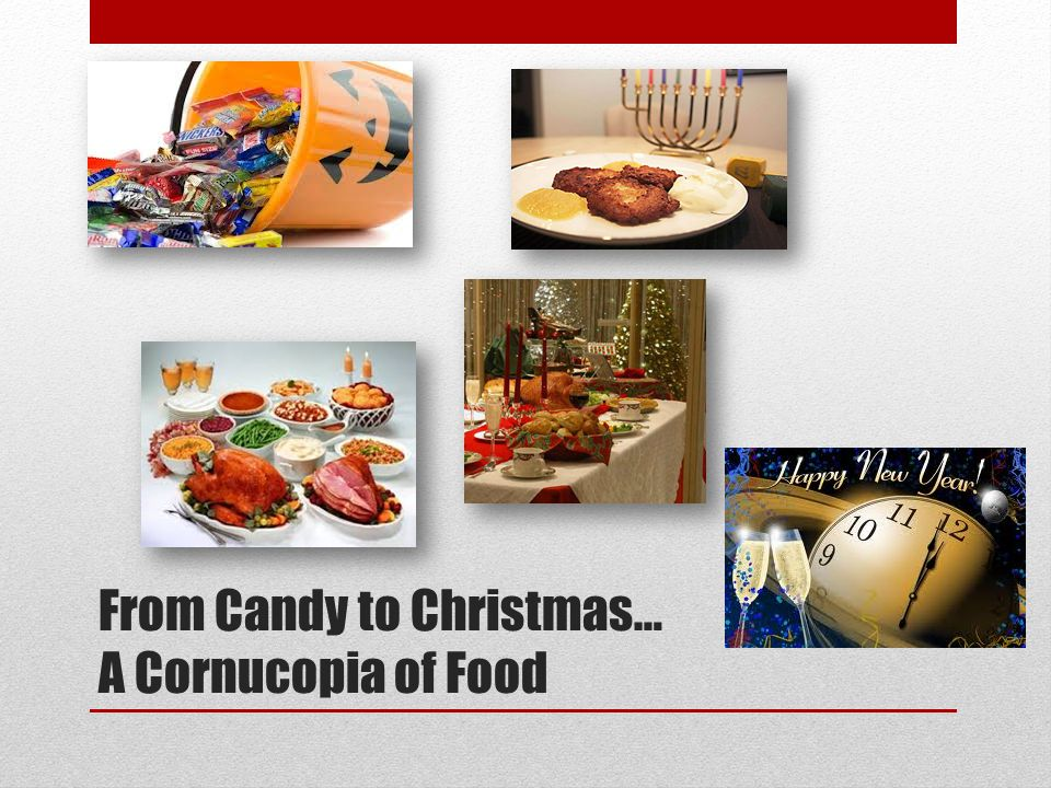 From Candy to Christmas… A Cornucopia of Food