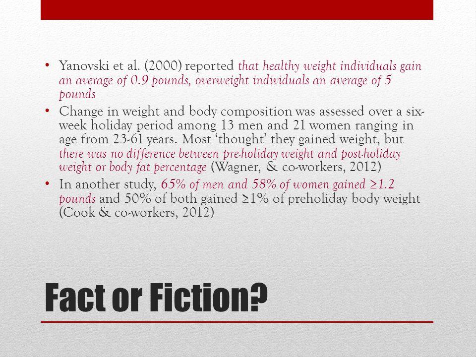 Fact or Fiction. Yanovski et al.