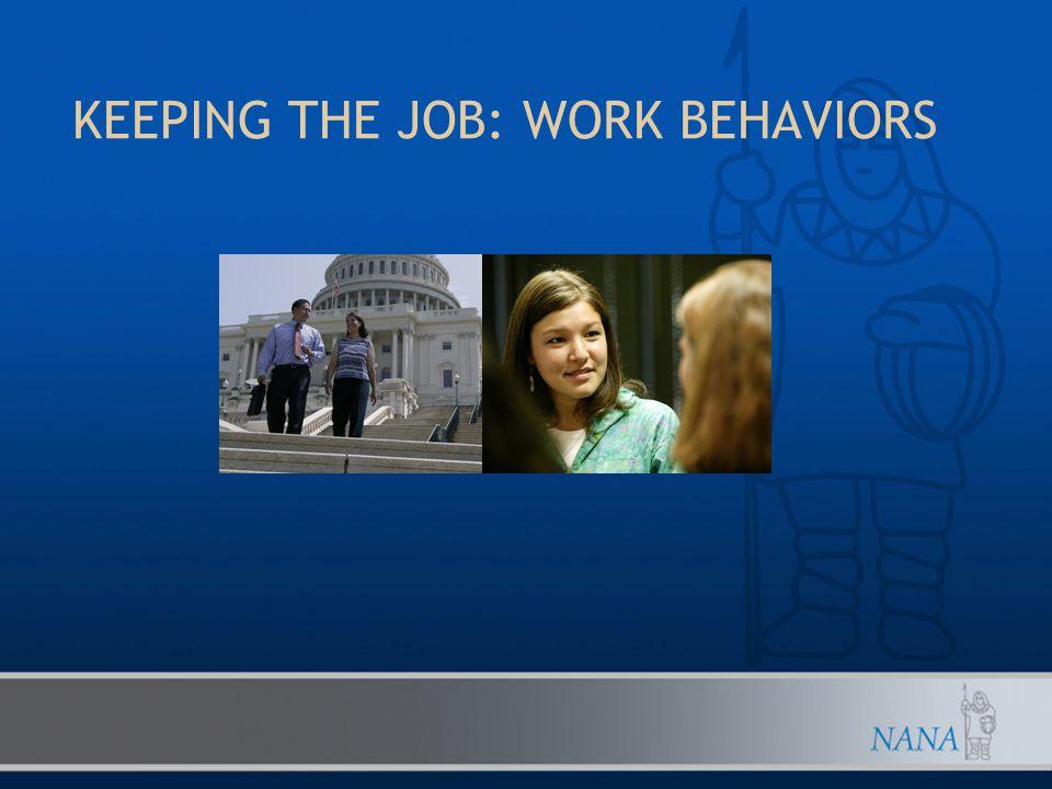 KEEPING THE JOB: WORK BEHAVIORS