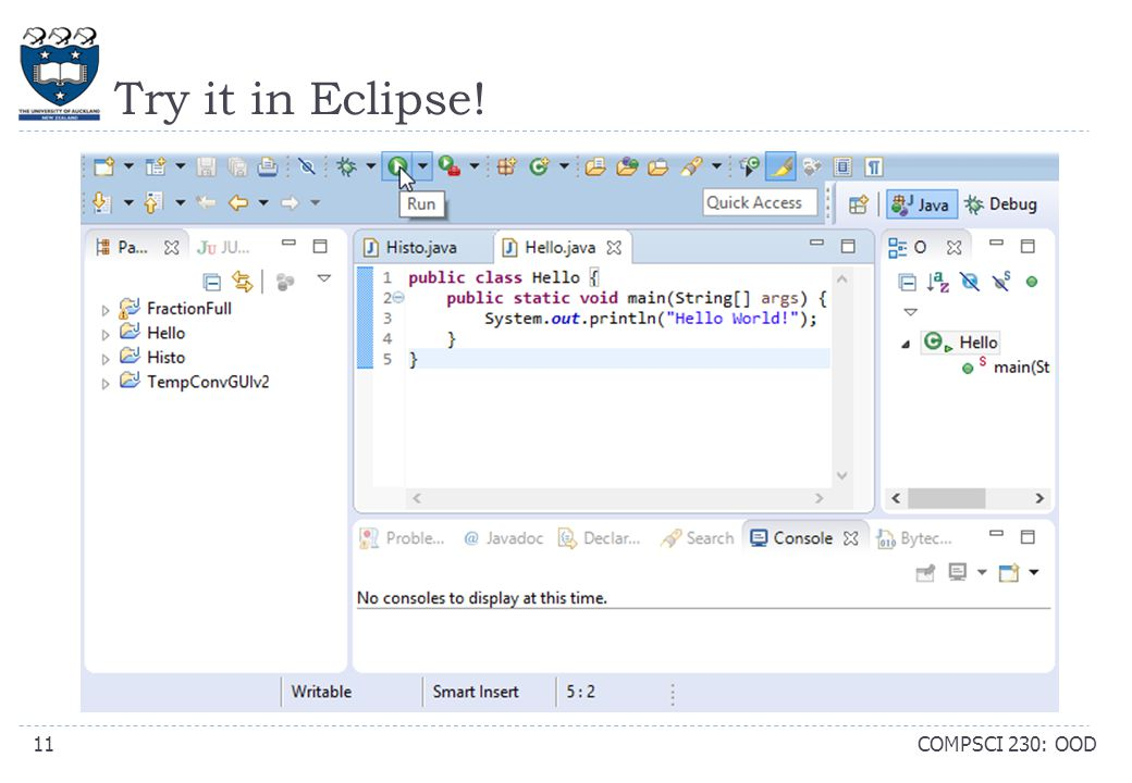 Try it in Eclipse! COMPSCI 230: OOD11