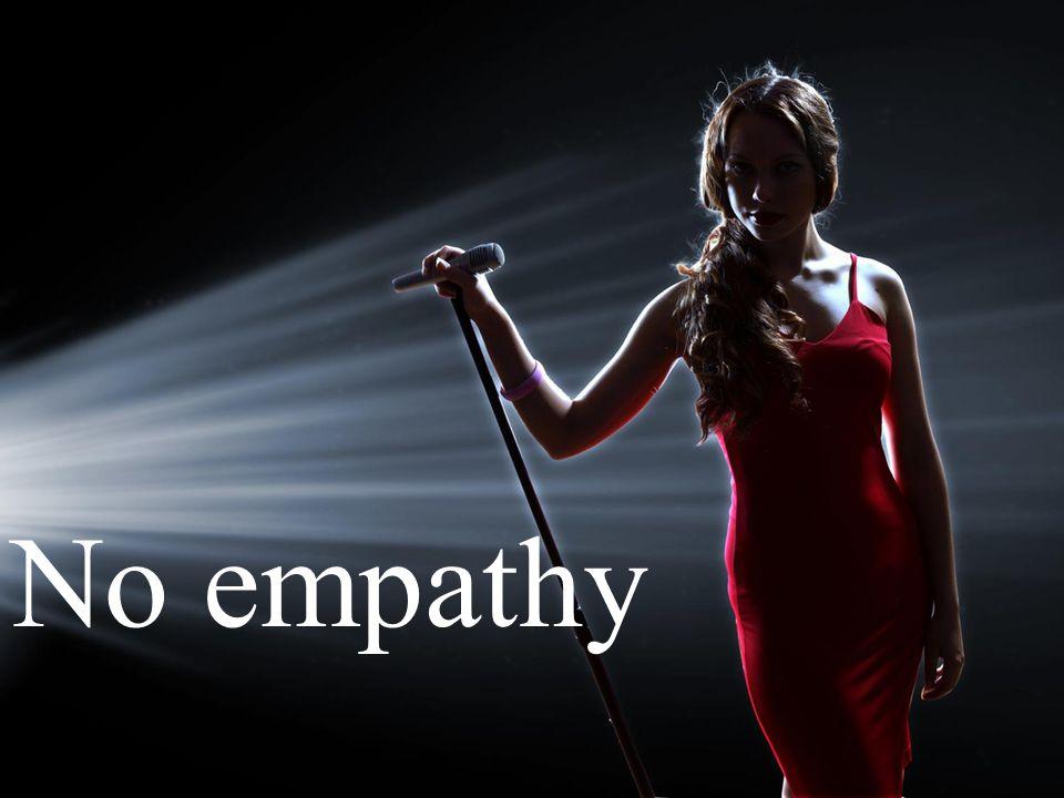 No empathy