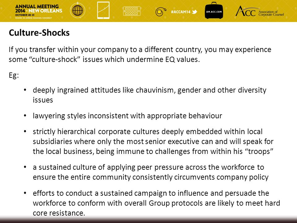 "Culture-Shocks If you transfer within your company to a different country, you may experience some ""culture-shock"" issues which undermine EQ values. E"