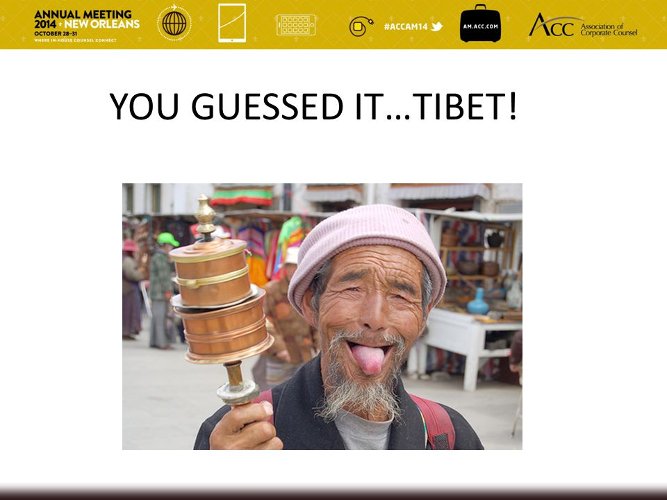 YOU GUESSED IT…TIBET!