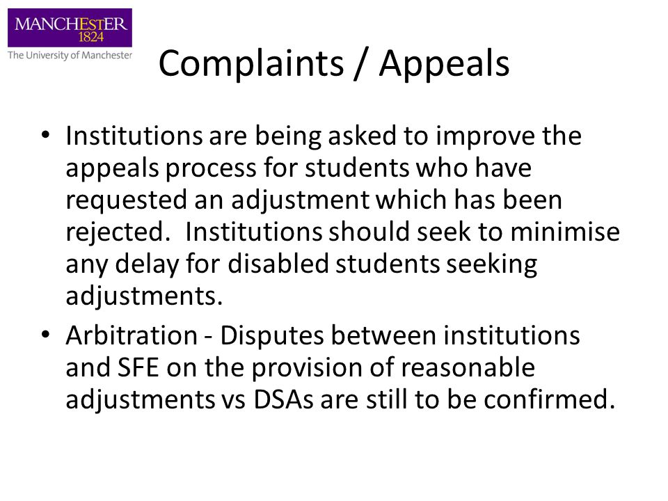 Complaints / Appeals Institutions are being asked to improve the appeals process for students who have requested an adjustment which has been rejected.
