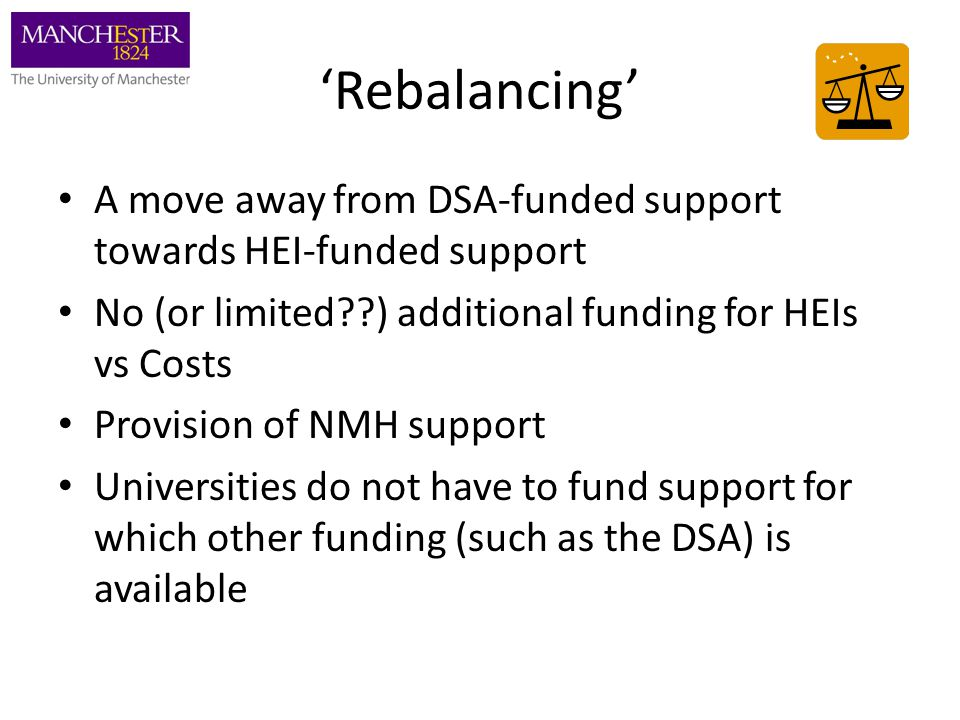 1.Specialist support for students with SpLDs and other support – expectation of reducing level – Change to current DSA practice 2.Bands 1 and 2 NMH provision – Institutional responsibility 3.A rigorous whole Institution Appeals Policy for reasonable adjustments – a challenge with a massive impact on students