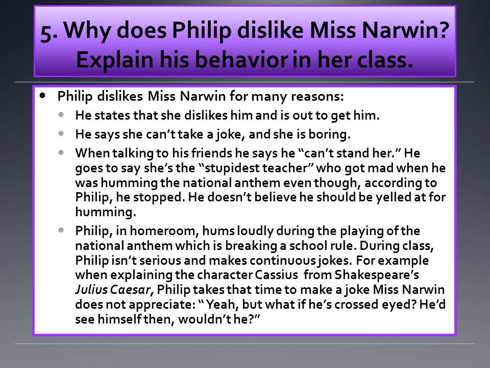 6.How does Philip's dad show support for Philip. Why might this make the situation worse.