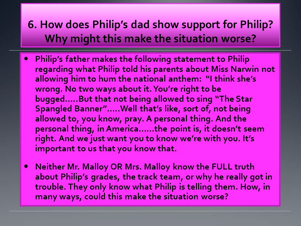 6. How does Philip's dad show support for Philip.