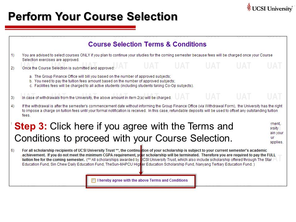 Perform Your Course Selection Step 3: Click here if you agree with the Terms and Conditions to proceed with your Course Selection.