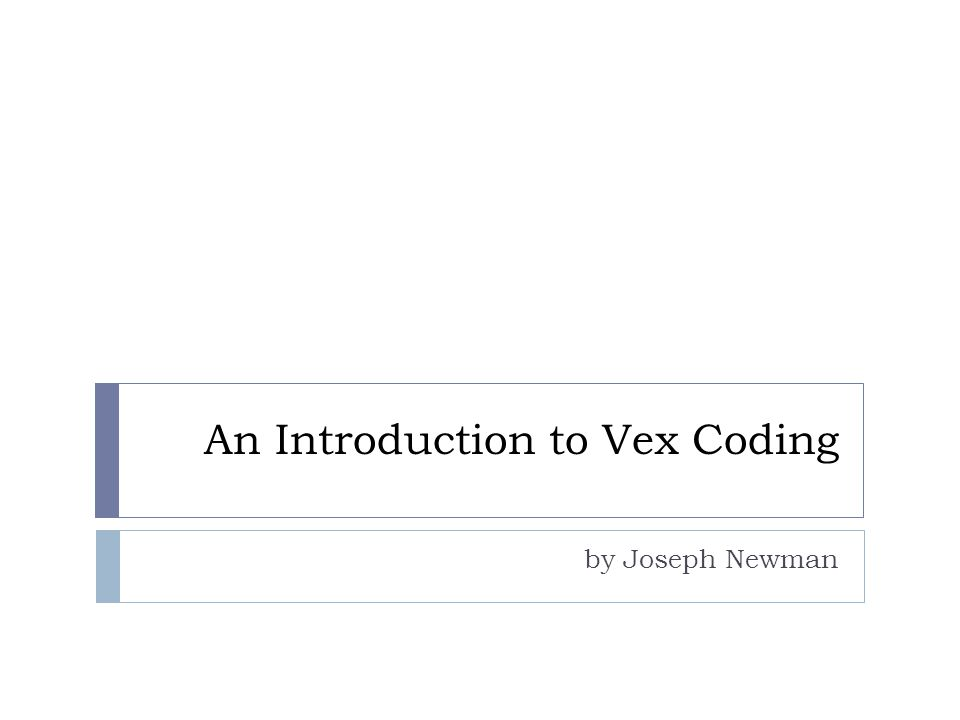 An Introduction to Vex Coding by Joseph Newman