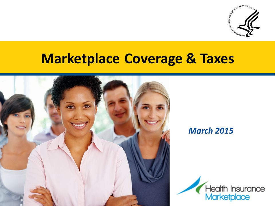 Marketplace Coverage & Taxes March 2015