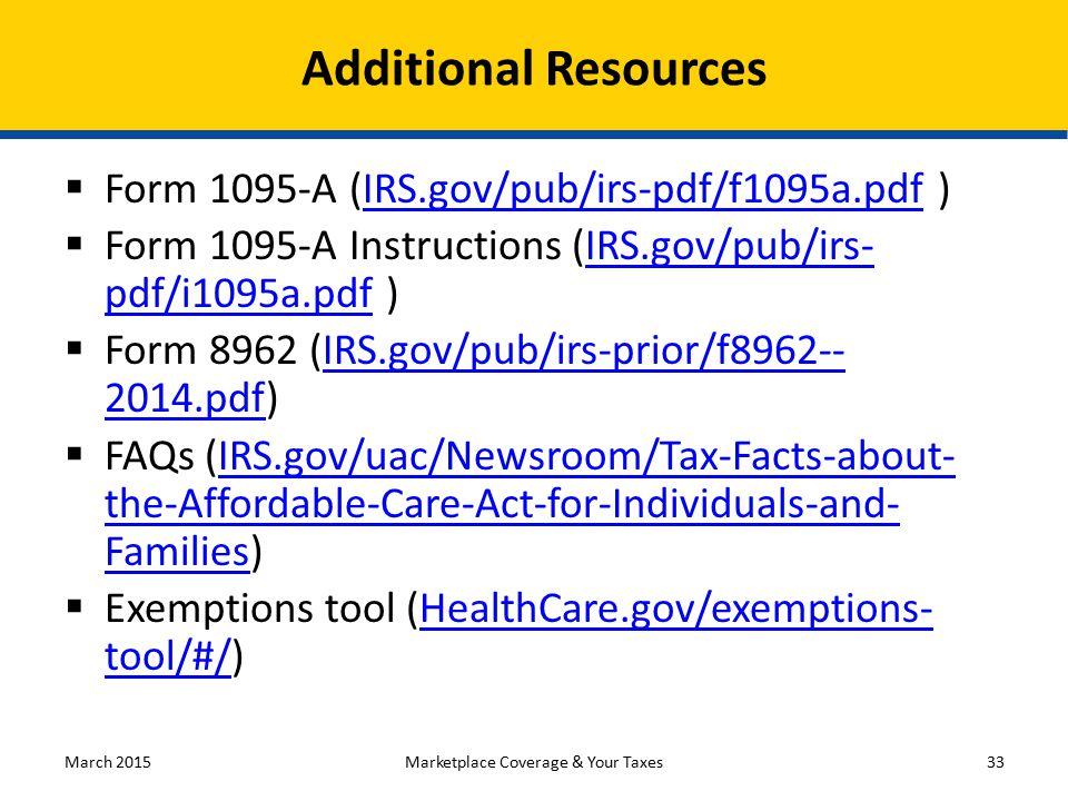  Form 1095-A (IRS.gov/pub/irs-pdf/f1095a.pdf )IRS.gov/pub/irs-pdf/f1095a.pdf  Form 1095-A Instructions (IRS.gov/pub/irs- pdf/i1095a.pdf )IRS.gov/pub