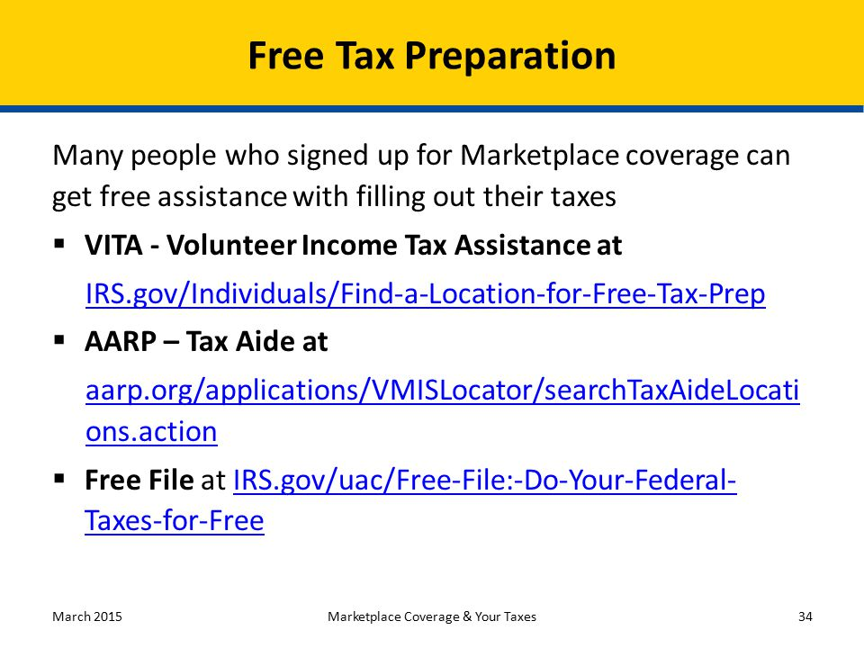 Many people who signed up for Marketplace coverage can get free assistance with filling out their taxes  VITA - Volunteer Income Tax Assistance at IR