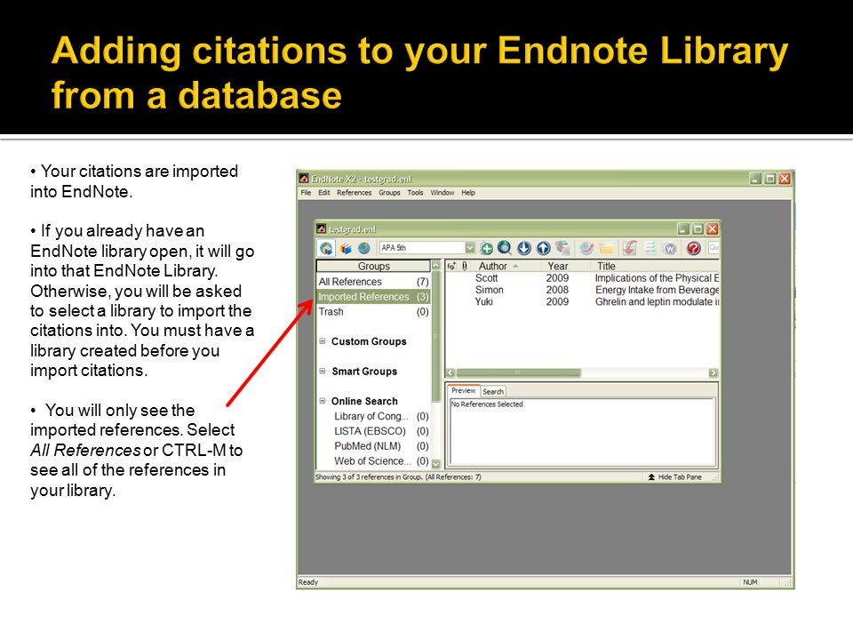 Your citations are imported into EndNote. If you already have an EndNote library open, it will go into that EndNote Library. Otherwise, you will be as