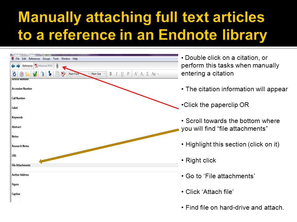 Double click on a citation, or perform this tasks when manually entering a citation The citation information will appear Click the paperclip OR Scroll