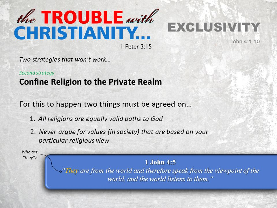 EXCLUSIVITY 1 John 4:1-10 The story of the six blind men and the elephant