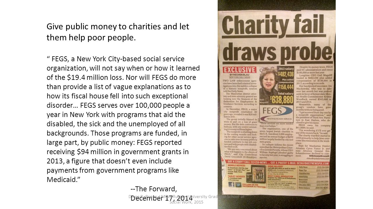"""Give public money to charities and let them help poor people. """" FEGS, a New York City-based social service organization, will not say when or how it l"""