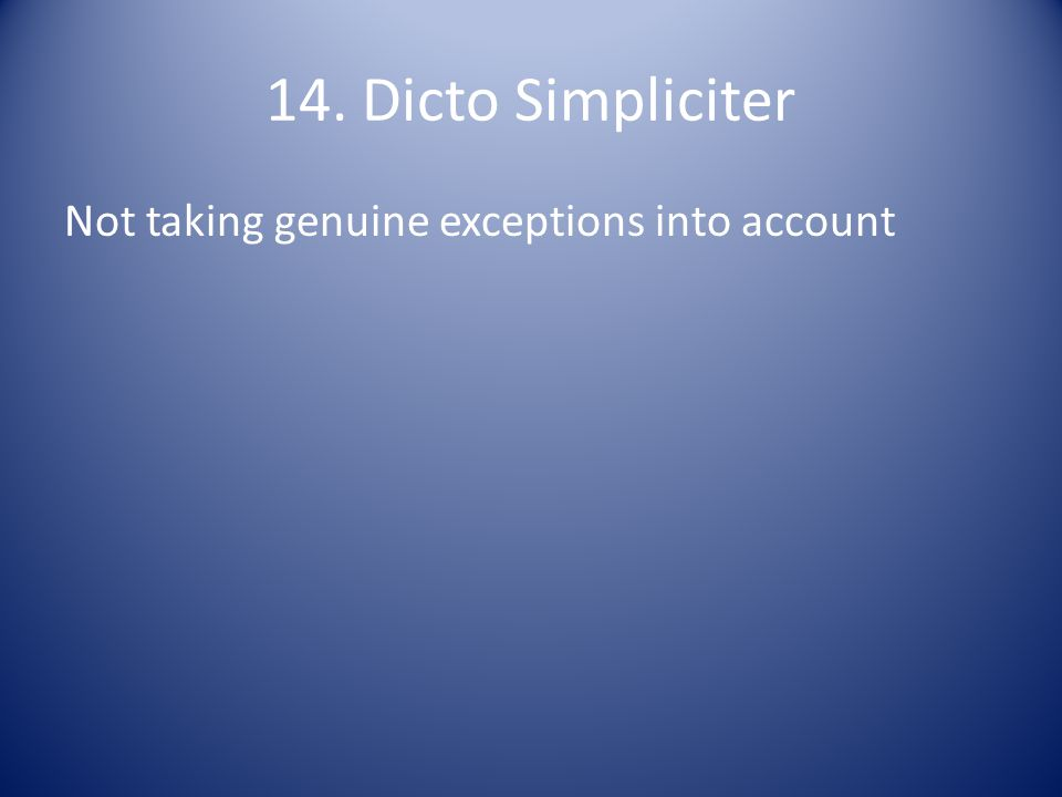 14. Dicto Simpliciter Not taking genuine exceptions into account