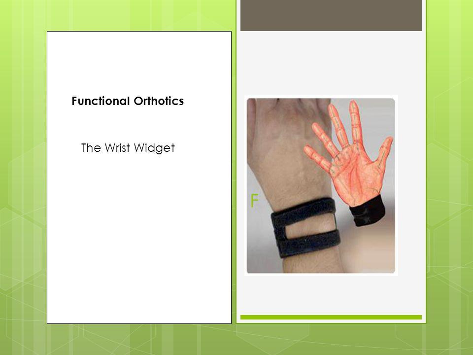 F Functional Orthotics The Wrist Widget