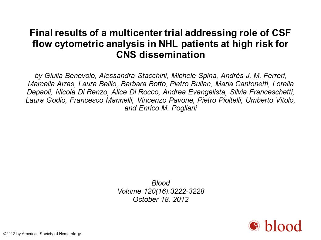 Final results of a multicenter trial addressing role of CSF flow cytometric analysis in NHL patients at high risk for CNS dissemination by Giulia Benevolo, Alessandra Stacchini, Michele Spina, Andrés J.