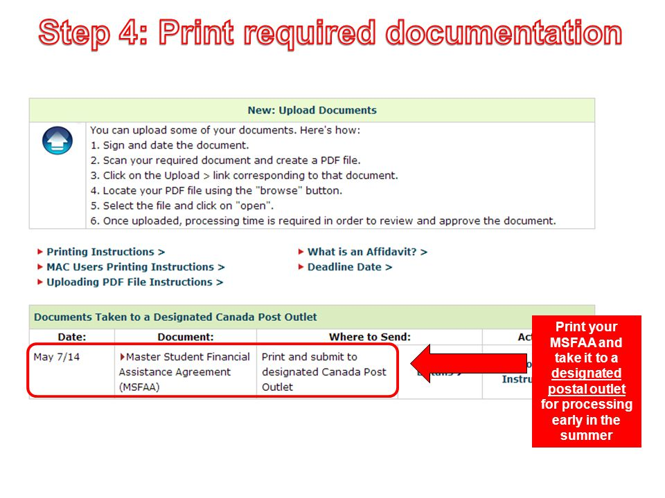 Print your MSFAA and take it to a designated postal outlet for processing early in the summer