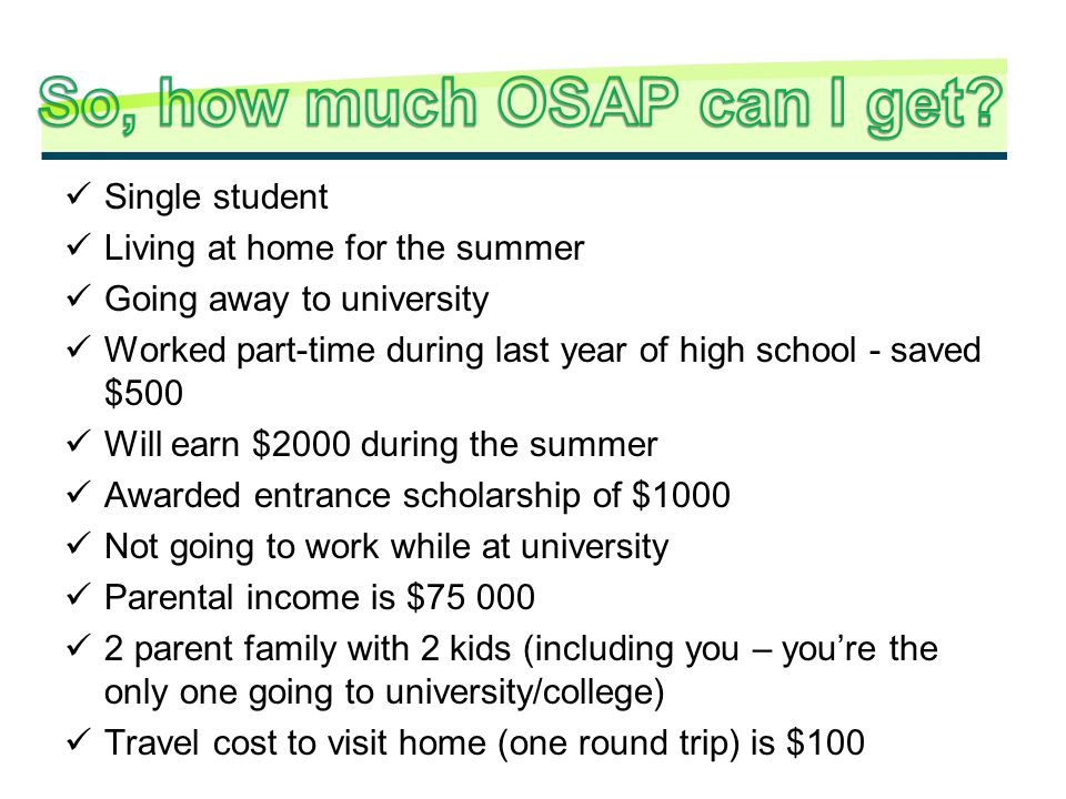 Single student Living at home for the summer Going away to university Worked part-time during last year of high school - saved $500 Will earn $2000 du