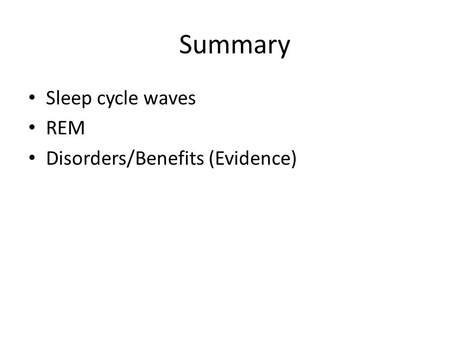 Summary Sleep cycle waves REM Disorders/Benefits (Evidence)