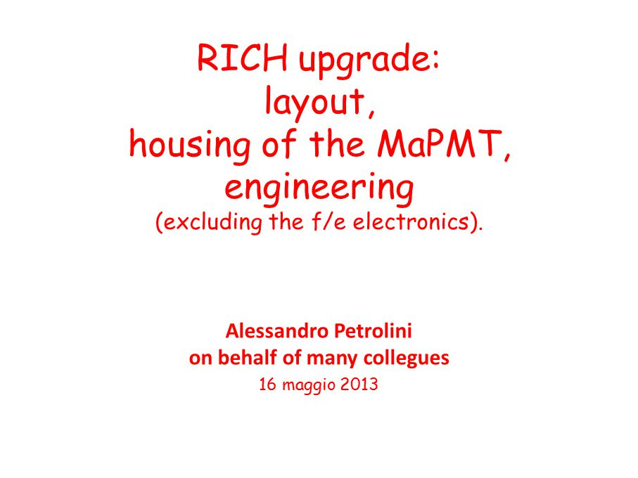 RICH upgrade: layout, housing of the MaPMT, engineering (excluding the f/e electronics).