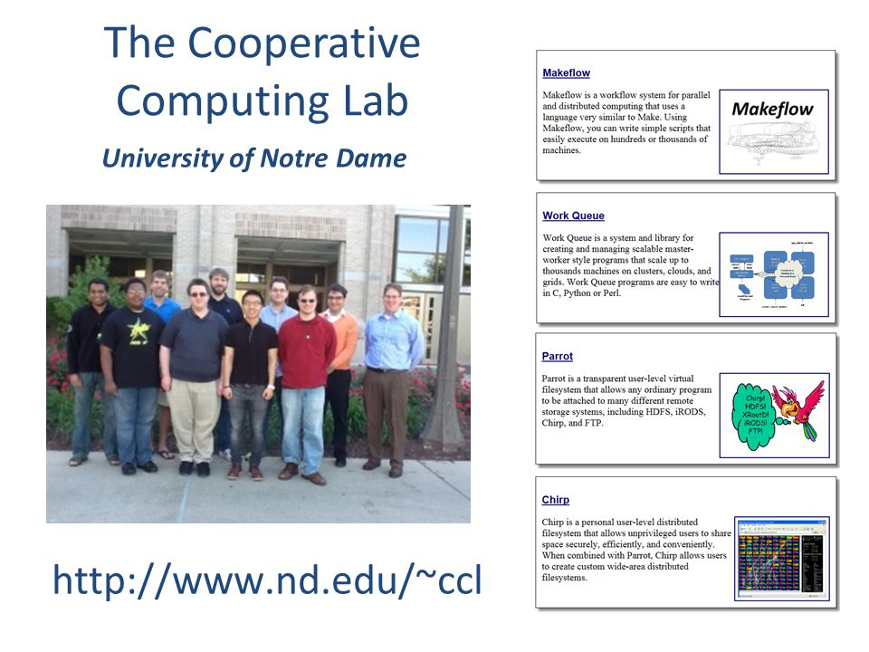 The Cooperative Computing Lab http://www.nd.edu/~ccl University of Notre Dame