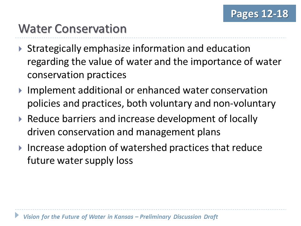 Vision for the Future of Water in Kansas – Preliminary Discussion Draft Pages 12-18 Water Conservation  Strategically emphasize information and educa