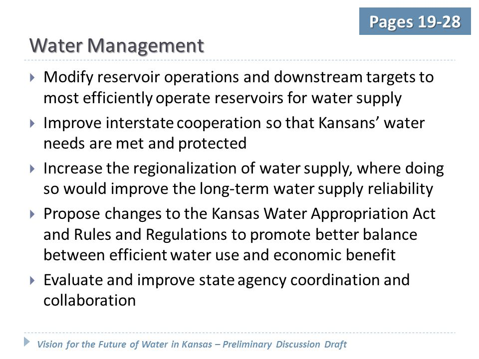 Vision for the Future of Water in Kansas – Preliminary Discussion Draft Pages 19-28 Water Management  Modify reservoir operations and downstream targ