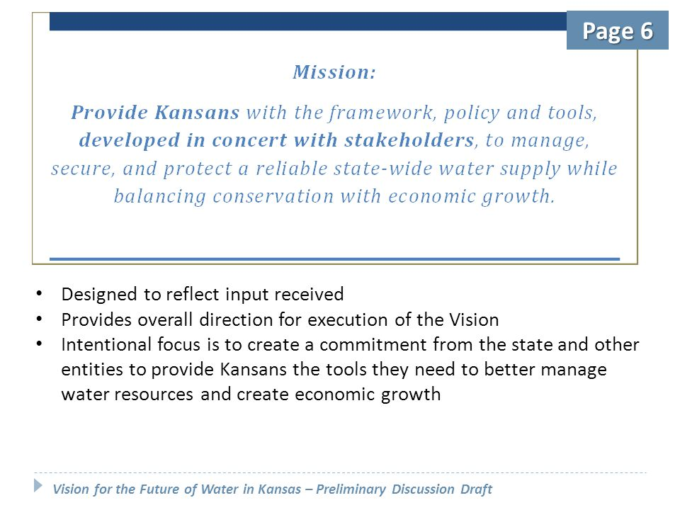 Designed to reflect input received Provides overall direction for execution of the Vision Intentional focus is to create a commitment from the state a
