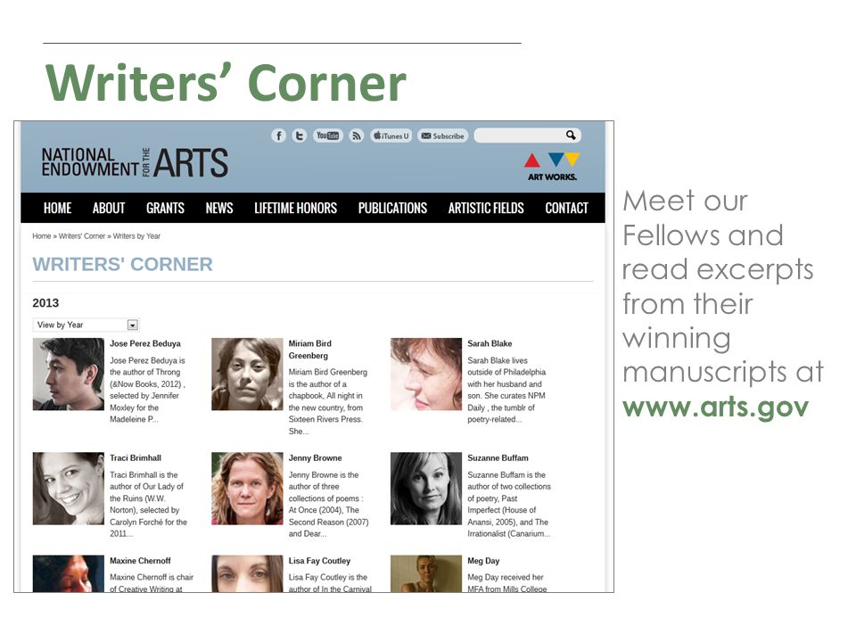 Writers' Corner Meet our Fellows and read excerpts from their winning manuscripts at www.arts.gov
