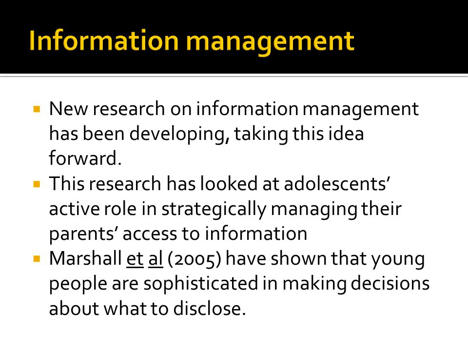  New research on information management has been developing, taking this idea forward.