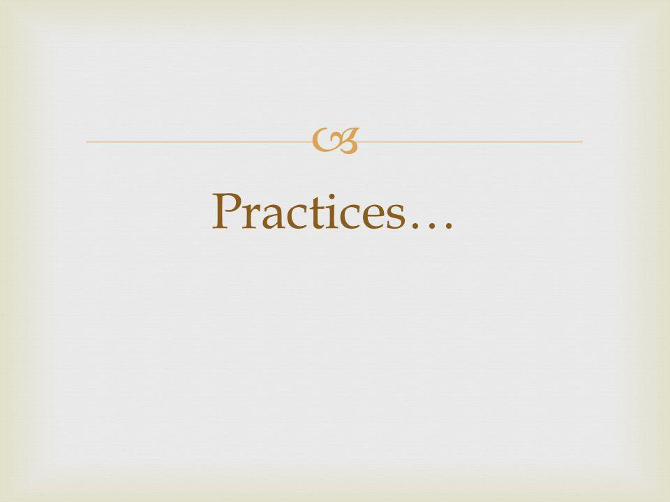  Practices…