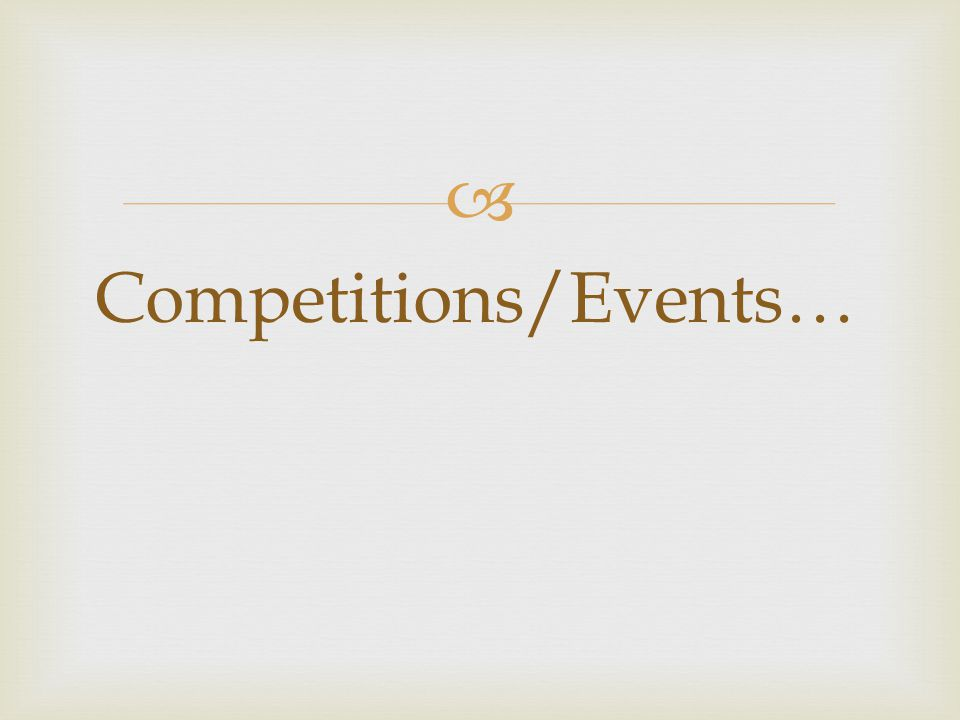  Competitions/Events…