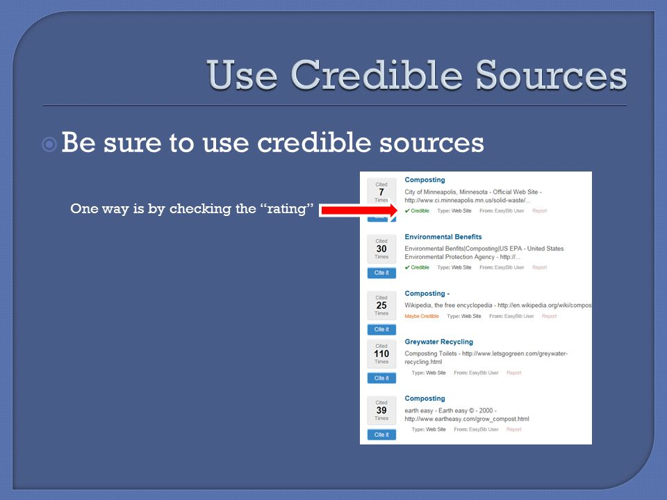  Be sure to use credible sources One way is by checking the rating