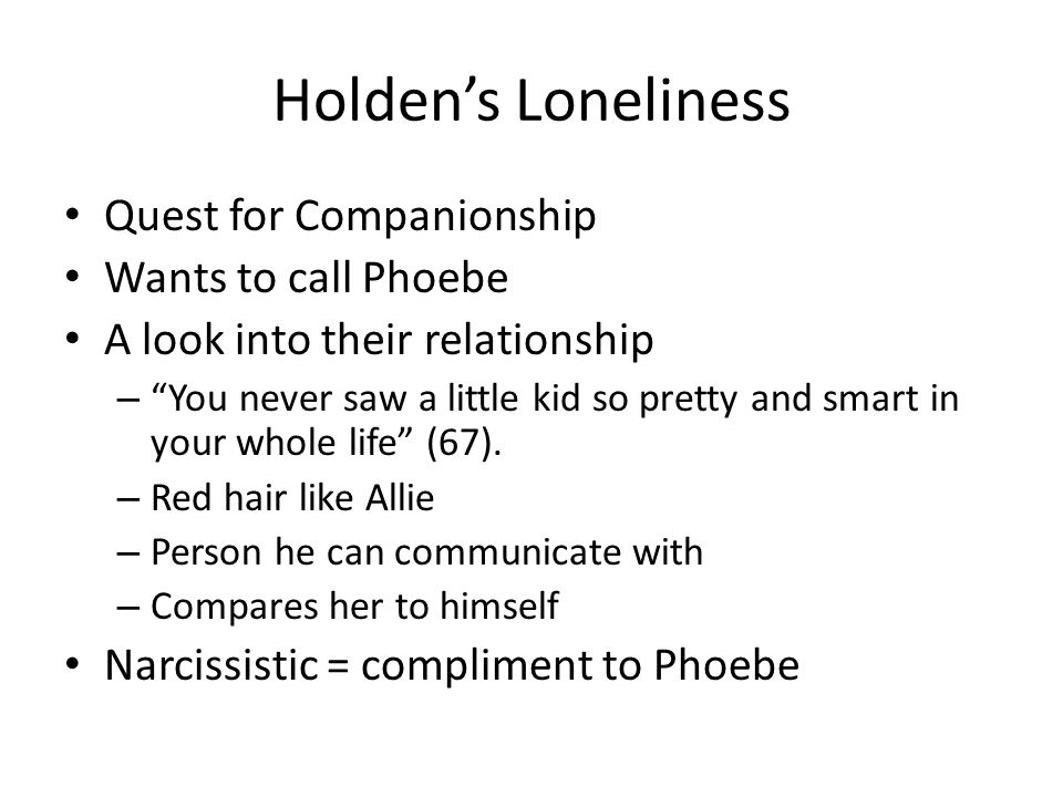 "Holden's Loneliness Quest for Companionship Wants to call Phoebe A look into their relationship – ""You never saw a little kid so pretty and smart in y"