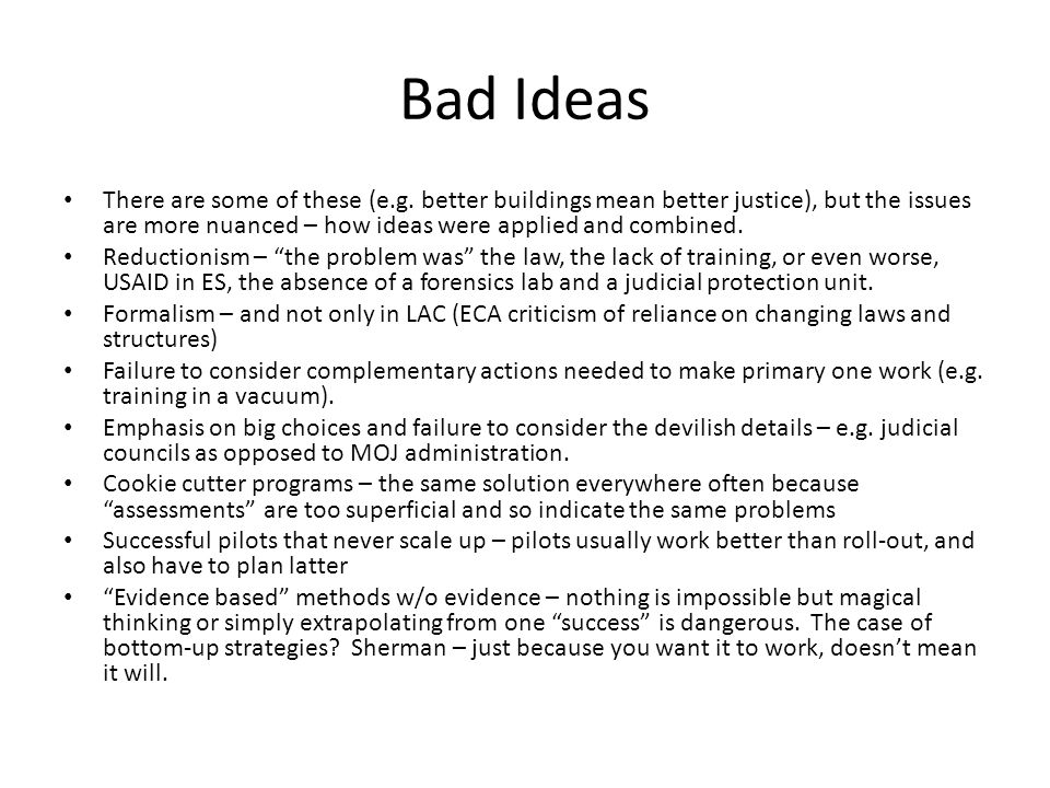 Bad Ideas There are some of these (e.g.