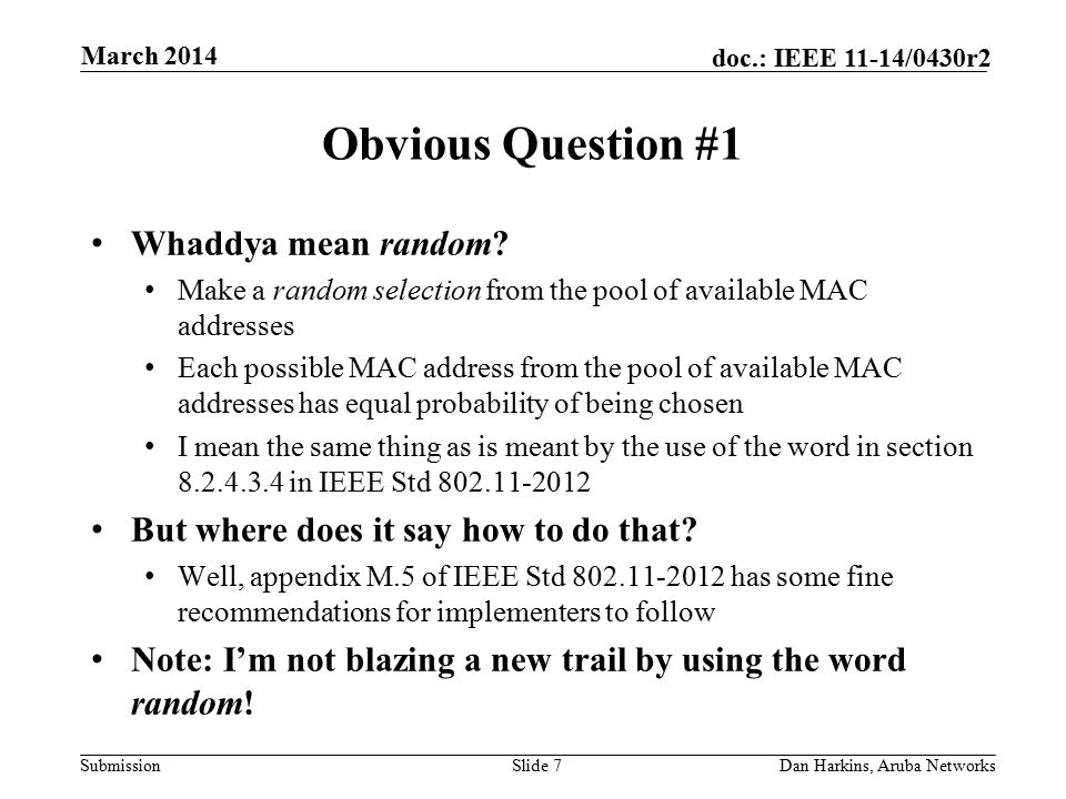 Submission doc.: IEEE 11-14/0430r2 Obvious Question #1 Whaddya mean random.